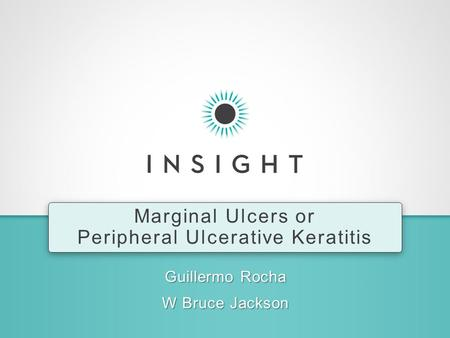 Guillermo Rocha W Bruce Jackson Marginal Ulcers or Peripheral Ulcerative Keratitis.