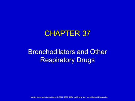 CHAPTER 37 Bronchodilators and Other Respiratory Drugs