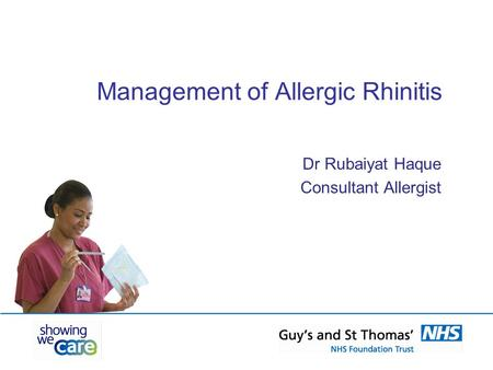 Management of Allergic Rhinitis Dr Rubaiyat Haque Consultant Allergist.