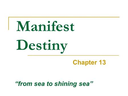 "Manifest Destiny Chapter 13 ""from sea to shining sea"""
