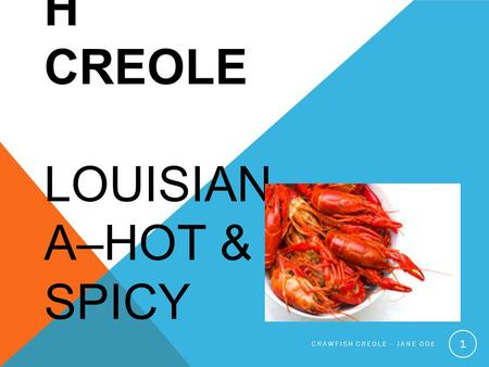 CRAWFIS H CREOLE LOUISIAN A–HOT & SPICY CRAWFISH CREOLE - JANE DOE 1.