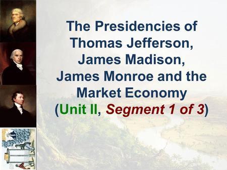 jefferson and madison presidencies True/false quiz on washington's through jefferson's presidencies  madison, the supreme court  when jefferson became president he.