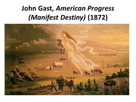 John Gast, American Progress (Manifest Destiny) (1872)