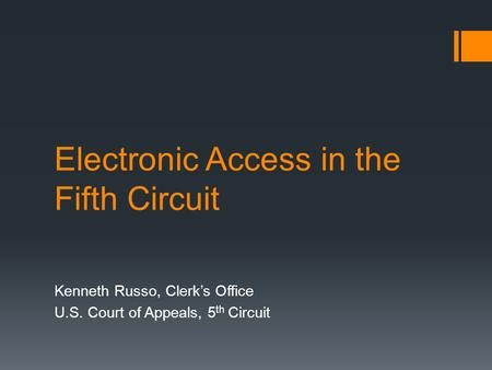 Electronic Access in the Fifth Circuit