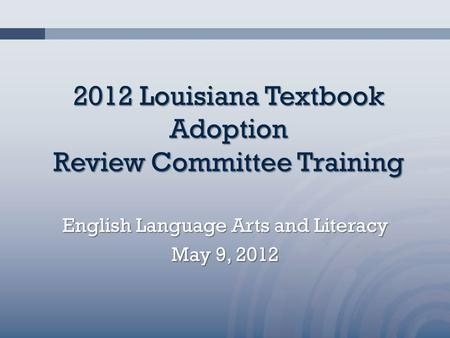 2012 Louisiana Textbook Adoption Review Committee Training