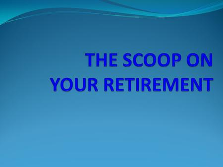 Welcome to your Retirement !! We are so excited to share this information with you!! Your retirement plan is one of the greatest benefits that you will.