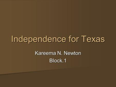 Independence for Texas Kareema N. Newton Block.1.