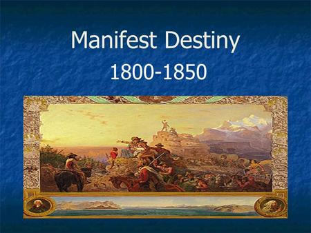 an introduction to the manifest destiny The manifest destiny essay 884 words | 4 pages the manifest destiny is the idea of continental expansion by the united states, from the atlantic to the pacific .
