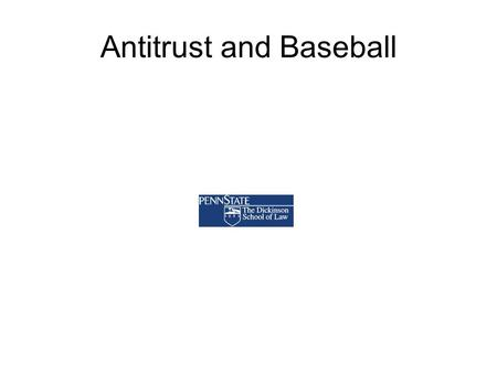 Antitrust and Baseball. Context in which these issues arise Ways to evade or limit MLB's monopoly power –Labor law and collective bargaining agreements.