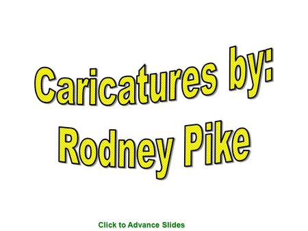 Click to Advance Slides. My name is Rodney Pike, but many in the art world know me as rwpike, which is my username at many web sites. I am 49 years old,