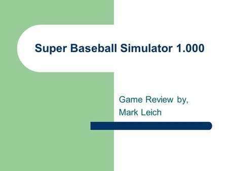 Super Baseball Simulator 1.000 Game Review by, Mark Leich.