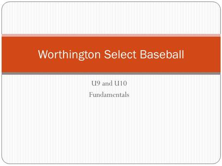 U9 and U10 Fundamentals Worthington Select Baseball.