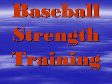 Baseball Strength Training. Essential Questions Answers Question 1: What are the advantages of baseball strength training? Your less likely to get injured.