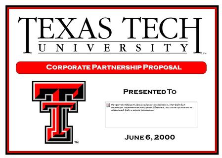 Presented To June 6, 2000 Corporate Partnership Proposal.