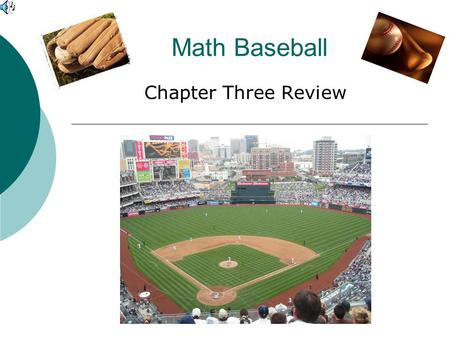 Math Baseball Chapter Three Review Play Ball!! Top of the First Inning  Single Single  Single Single  Single Single  Single Single  Double Double.