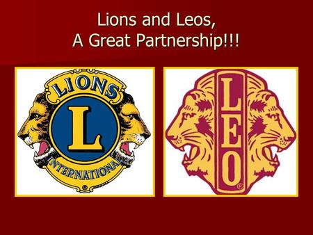 Lions and Leos, A Great Partnership!!! Starting a Leo Club.