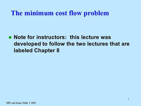 The minimum cost flow problem