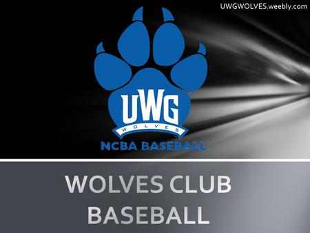 UWGWOLVES.weebly.com. Saturday and Sunday nights, Intramural Fields Games, practices, or other team events Other team's fields Plan on traveling three.