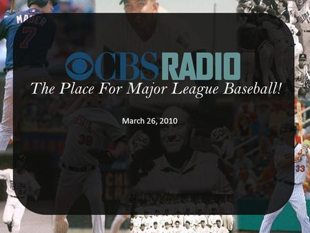 The Place For Major League Baseball! March 26, 2010.