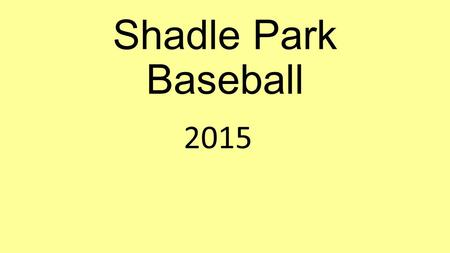 Shadle Park Baseball 2015. Shadle Park Baseball Hitting is a B.L.A.S.T. Balance Load Arrive Swing Turn it loose.