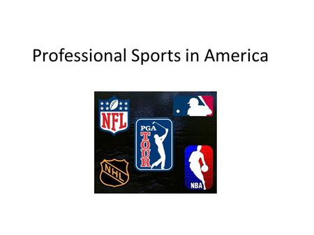 Professional Sports in America. History of Professional Sports in America Most notable early professional athlete was Jim Thorpe – won gold medals in.