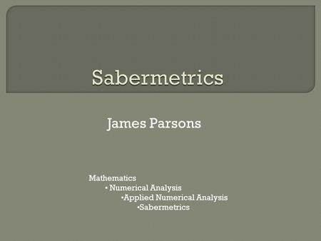 James Parsons Mathematics Numerical Analysis Applied Numerical Analysis Sabermetrics.