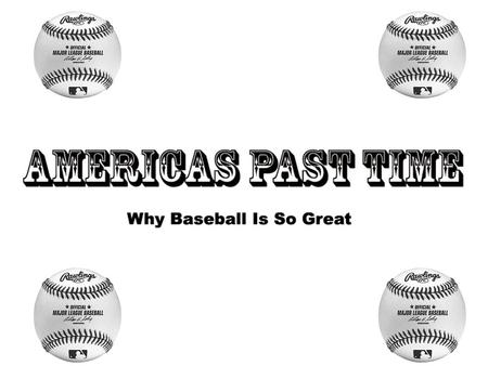 "Baseball dates all the back to the 1840s, these are some of the most important dates. ""Dead Ball Era"": The years 1900 – 1919 were very low scoring and."