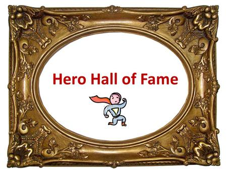 Hero Hall of Fame. Do you have any heroes who are sports players?