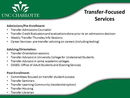 Transfer-Focused Services Admissions/Pre-Enrollment: Transfer Admissions Counselor Transfer Credit Evaluators and evaluations done prior to an admissions.