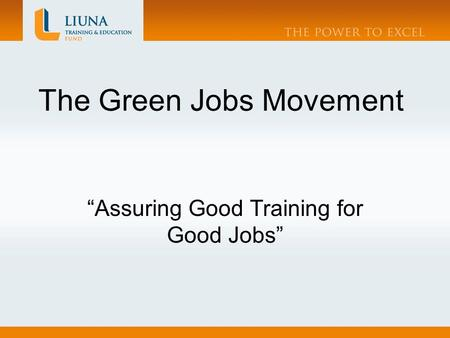 "The Green Jobs Movement ""Assuring Good Training for Good Jobs"""