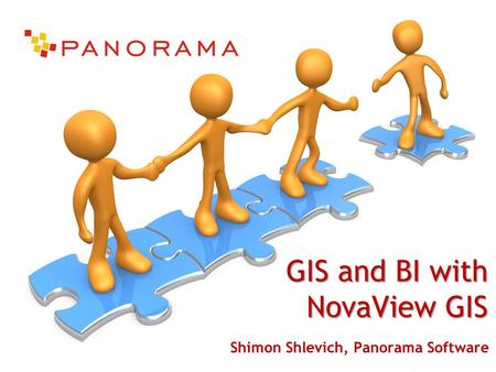 GIS and BI with NovaView GIS Shimon Shlevich, Panorama Software.