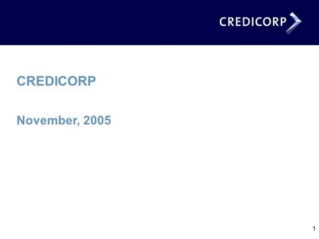 1 CREDICORP November, 2005. 2 Agenda Peruvian Economy Credicorp Ltd. Peruvian Financial System Credicorp's main subsidiaries Credicorp's earnings contributions.
