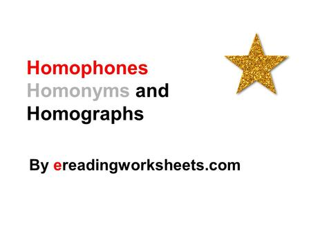 Homophones Homonyms and Homographs By ereadingworksheets.com.