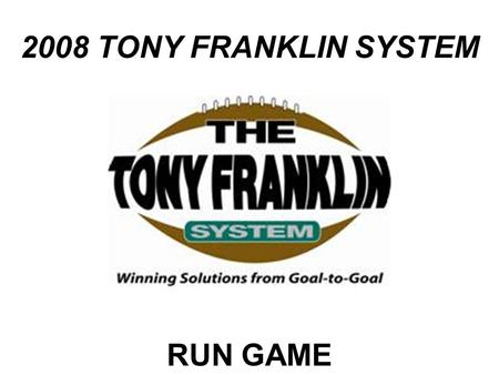 2008 TONY FRANKLIN SYSTEM RUN GAME.