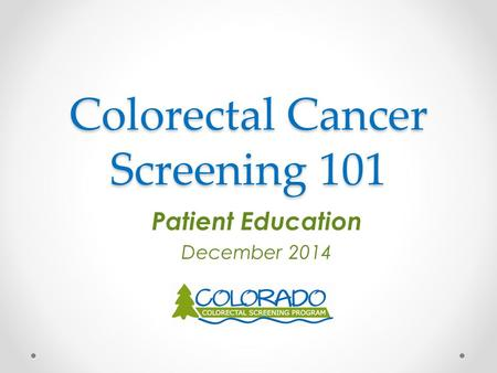 Colorectal Cancer Screening 101