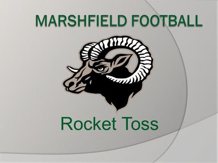 MARSHFIELD FOOTBALL Rocket Toss.