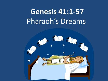 Genesis 41:1-57 Pharaoh's Dreams. When 2 full years had passed, Pharaoh had a dream: He was standing by the Nile,