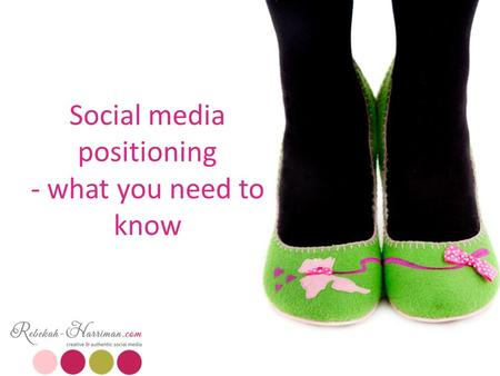Social media positioning - what you need to know.