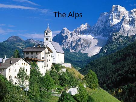 The Alps.