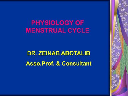 PHYSIOLOGY OF MENSTRUAL CYCLE
