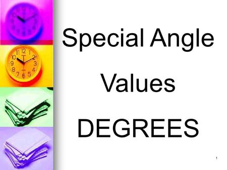 1 Special Angle Values DEGREES. 2 Directions A slide will appear showing a trig function with a special angle. Say the value aloud before the computer.