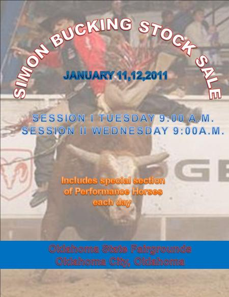 SCHEDULE OF EVENTS Monday January 12, 2009 9:00.AM. – 8:00 p.m……………………………………………………….…Check in starts Barn 6 HORSES AND BULLS FAIRGROUNDS 9:30 <strong>a</strong>.m………………………………….………………….………………..…………....Sale.