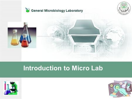 General Microbiology Laboratory Introduction to Micro Lab.