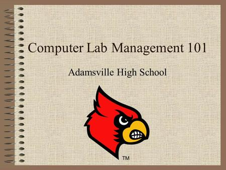 Computer Lab Management 101 Adamsville High School.