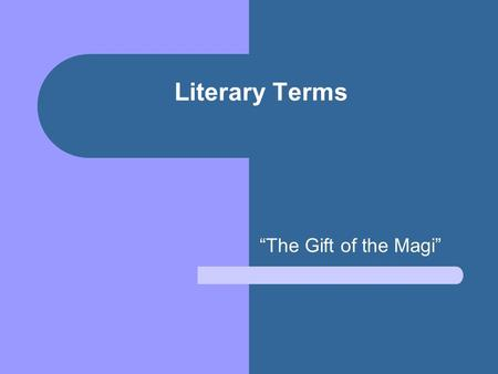 "Literary Terms ""The Gift of the Magi"". Allusion (not to be confused with ""illusion!"") A brief reference to a person, place, thing, or event that is familiar."