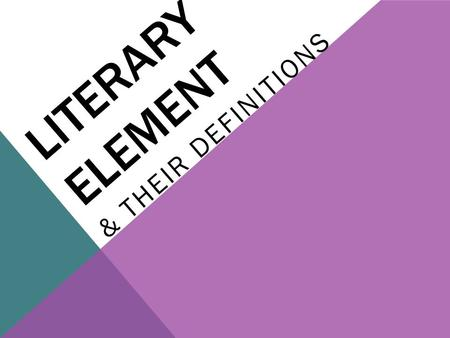 LITERARY ELEMENT & THEIR DEFINITIONS. Short Story.