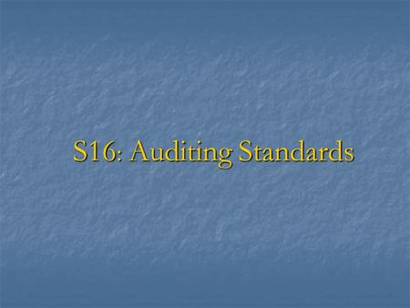 S16: Auditing Standards.