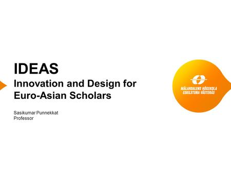 Sasikumar Punnekkat Professor IDEAS Innovation and Design for Euro-Asian Scholars.