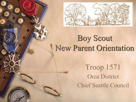 Boy Scout New Parent Orientation Troop 1571 Orca District Chief Seattle Council.