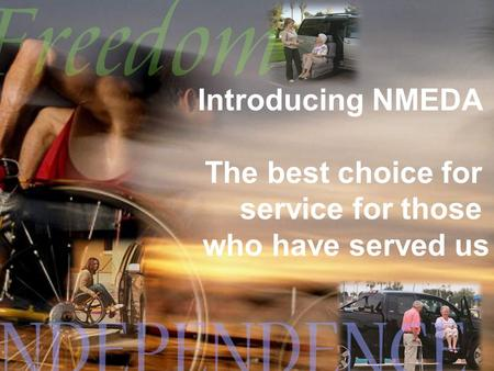 Introducing NMEDA The best choice for service for those who have served us.